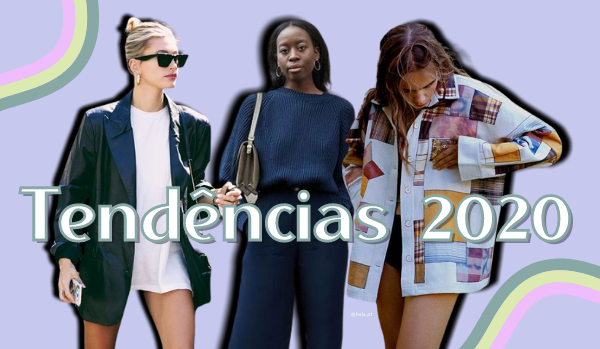 as tendências de 2020 que tens de conhecer